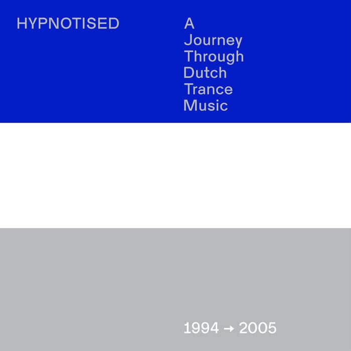 Hypnotised A Journey Through Dutch Trance Music (1994 - 2005)